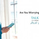 Are you worrying yourself sick? via @drnehasangwan