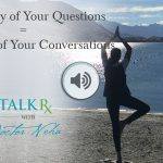 The Quality of Your Questions = The Depth of Your Conversation