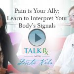 Pain Is Your Ally; Learn to Interpret Your Body's Signals