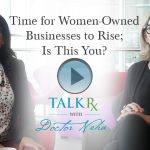 Time for Women-Owned Businesses to Rise; Is This You?