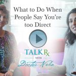 What to Do When People Say You're too Direct
