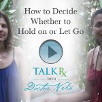 How to Decide Whether to Hold on or Let Go