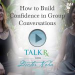 How to Build Confidence in Group Conversations