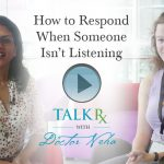 How to Respond When Someone Isn't Listening