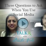 Three Questions to Ask When You Use Social Media