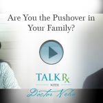 Are You the Pushover in Your Family?