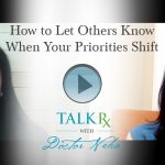 How to Let Others Know When Your Priorities Shift
