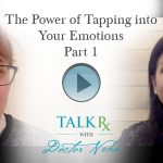 Power of Tapping Into Your Emotions, Part 1