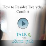 How to Resolve Everyday Conflict