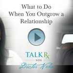 What to Do When You Outgrow a Relationship