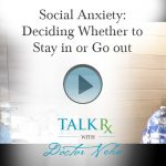 Social Anxiety: Deciding Whether to Stay in or Go out