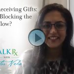 Giving & Receiving Gifts: Are You Blocking the Flow?