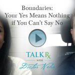 Boundaries: Your Yes Means Nothing If You Can't Say No