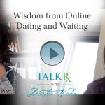 Wisdom from Online Dating and Waiting