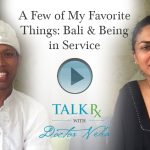 A Few of My Favorite Things: Bali & Being in Service