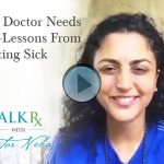 When the Doctor Needs a Doctor—Lessons From Getting Sick