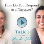 How Do You Respond to a Naysayer?