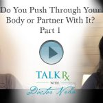 Do You Push Through Your Body or Partner With It? Part 1