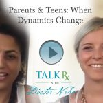 Parents & Teens: When Dynamics Change
