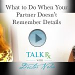 What to Do When Your Partner Doesn't Remember Details