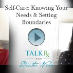 Self-Care: Knowing Your Needs & Setting Boundaries