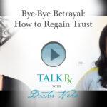 Bye-Bye Betrayal: How to Regain Trust