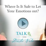 Where Is It Safe to Let Your Emotions out?