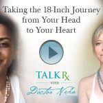 Taking the 18-Inch Journey from Your Head to Your Heart
