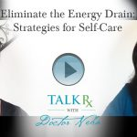 Eliminate the Energy Drain: Strategies for Self-Care