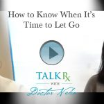 How to Know When It's Time to Let Go